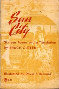 Sun City: Sixteen Poems and  A Translation