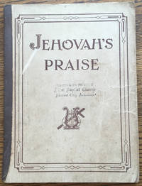 Jehovah's Praise: A Choice Collection of Hymns and Gospel Songs for Church, Sunday School,...
