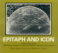 image of Epitaph and Icon; A Field Guide to the Old Burying Grounds of Cape Cod, Martha's Vineyard, and Nantucket