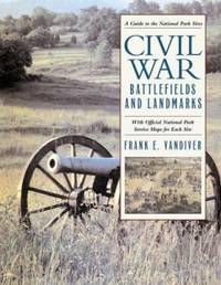 Civil War Battlefields and Landmarks : With Official National Park Service Maps for Each Site by Frank E. Vandiver - 2006