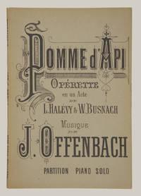 Pomme d'Api Operette ne un acte de L. Halevy et W. Busnach ... Théâtre de la Renaissance ... Partition Chant et Piano réduite par Ch. Constantin. [Piano-vocal score]