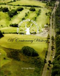 image of The Cowglen Golf Club 1906 - 2006 : A Centenary History