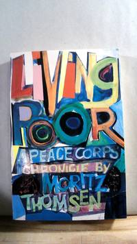 Living Poor: A Peace Corp Chronicle by  Moritz THOMSON - Paperback - First thus - 1990 - from Horizon Books and Biblio.co.uk