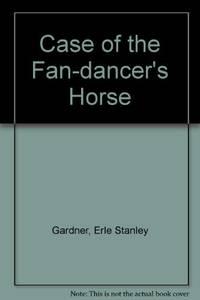 Case of the Fan-dancer's Horse