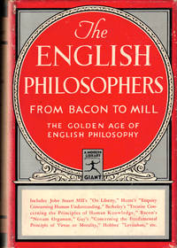 The English Philosophers From Bacon to Mill: The Golden age of Philosophy