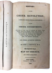 History of the Greek Revolution: compiled from Official Documents of the Greek Government ..