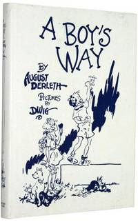A Boy's Way by  August Derleth - 1st Edition - 1949 - from Idler Fine Books and Biblio.com