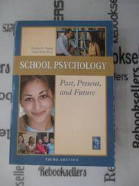 School Psychology Past, Present, and Future