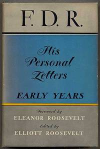 F.D.R. His Personal Letters: Early Years