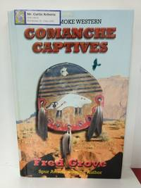 Comanche Captives by Fred Grove - Hardcover - 2006 - from Fleur Fine Books and Biblio.com