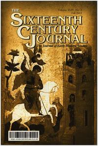 The Sixteenth Century Journal (Vol. XLIV, No. 3, Fall 2013)