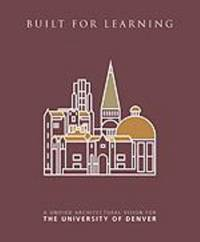 Built for Learning : A Unified Architectural Vision for the University of Denver