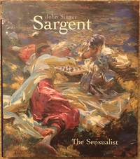 John Singer Sargent: The Sensualist by Trevor Fairbrother - 2000