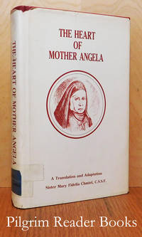 The Heart of Mother Angela: Mother Mary Angela Truszkowska and the  Felician Sisters against the backdrop of Nineteenth Century Religious  Thought in Poland.