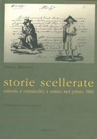 Storie scellerate. Miseria e criminalit� a Osimo nel primo \'800.
