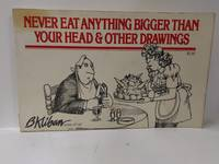 Never Eat Anything Bigger Than Your Head  Other Drawings