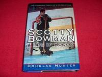 Scotty Bowman : A Life in Hockey