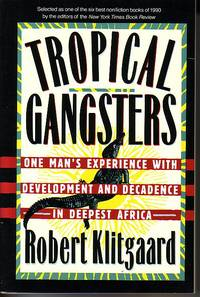 image of Tropical Gangsters - One Man's Experience With Development and Decadence in Deepest Africa