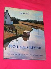 Fenland River: The Story of the Great Ouse and Its Tributaries by Rodney Tibbs - First Edition - 1969 - from Bookbarrow and Biblio.com