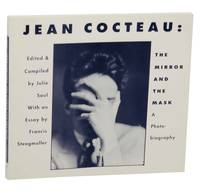 Jean Cocteau: The Mirror and The Mask - A Photobiography