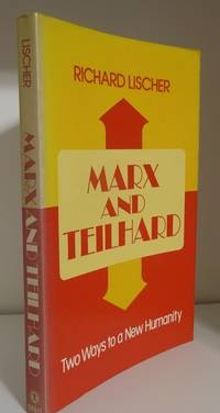 MARX AND TEILHARD: TWO WAYS TO THE NEW HUMANITY