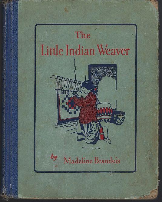 LITTLE INDIAN WEAVER, Brandeis, Madeline