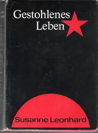 Gestohlenes Leben : Schicksal einer politischen Emigrantin in der Sowjetunion