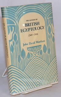 image of The genesis of British Egyptology 1549 - 1906
