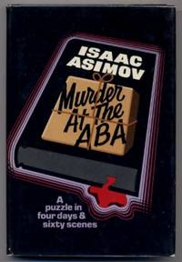Murder At The ABA A Puzzle In Four Days & Sixty Scenes by  Isaac Asimov - Hardcover - 1976 - from Authors & Artists and Biblio.com