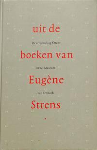 Uit de boeken van Eugène Strens. De verzameling Strens in het Museum van  het Boek.