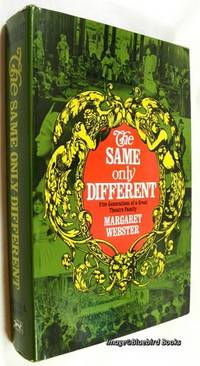 The Same Only Different  Five Generations of a Great Theatre Family by  Margaret Webster  - First Edition  - 1969  - from Bluebird Books (SKU: 73100)