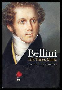 Bellini: Life, Times, Music 1801-1835