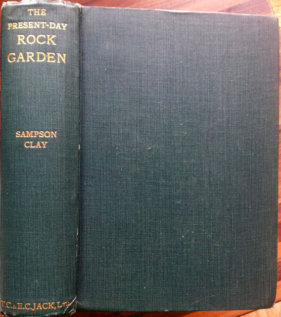 The Present Day Rock Garden By Sampson Clay 1st Edition 1937 From Acanthophyllum Books And