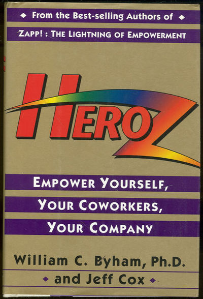 HEROZ Empower Yourself, Your Coworkers, Your Company, Byham, William and Jeff Cox
