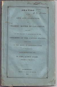 ORATION ON THE LIFE AND CHARACTER OF GILBERT MOTIER DE LAFAYETTE...
