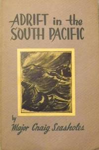 ADRIFT IN THE SOUTH PACIFIC OR SIX NIGHTS IN THE CORAL SEA