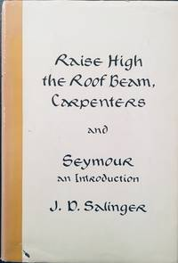 Rise High the Roof Beam, Carpenters and Seymour: An Introduction