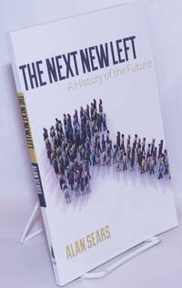 image of The Next New Left: A History of the Future