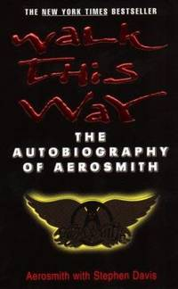 Walk This Way : The Autobiography of Aerosmith