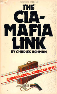 The CIA-Mafia Link by  Charles Ashman - Paperback - 1975 - from Kenneth Mallory Bookseller. ABAA and Biblio.com