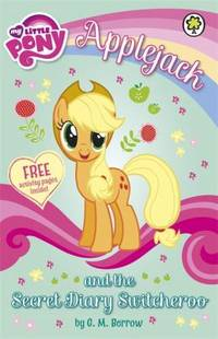Applejack and the Secret Diary Switcheroo (My Little Pony) by G M Berrow - Paperback - 2015 - from ThriftBooks (SKU: G1408336952I3N01)