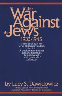 The War Against the Jews : 1933 1945