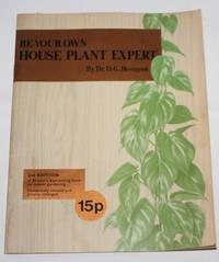 Be Your Own House Plant Expert
