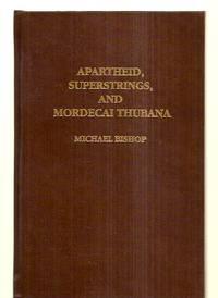 image of APARTHEID, SUPERSTRINGS, AND MORDECAI THUBANA [AXOLOTL PRESS SERIES BOOK  #10]