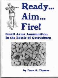 Ready... Aim... Fire! Small Arms Ammunition In The Battle Of Gettysburg