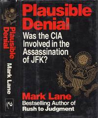 Plausible Denial: Was the CIA Involved in the Assassination of JFK? by  Mark Lane - Hardcover - Reprint Edition  - 1991 - from BOOX and Biblio.com