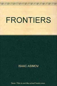 FRONTIERS by ISAAC ASIMOV - Paperback - from World of Books Ltd and Biblio.com