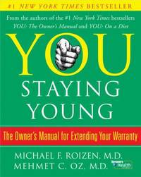 You: Staying Young : The Owner's Manual for Extending Your Warranty