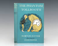The Phantom Tollbooth. by  Norton; Illustrated by Jules Feiffer Juster - Signed First Edition - 1962 - from Raptis Rare Books (SKU: 125178)