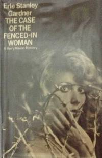 The Case Of The Fenced-In Woman : A Perry Mason Mystery